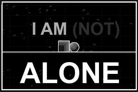 I am (NOT) Alone