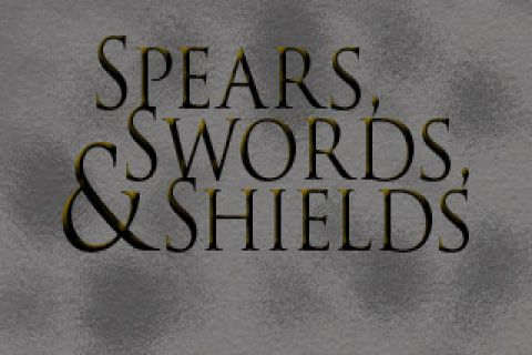 Spears, Swords, and Shields