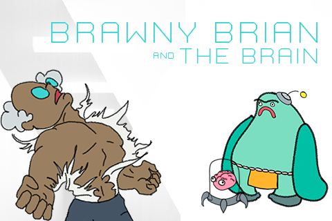 Brawny Brian and The Brain