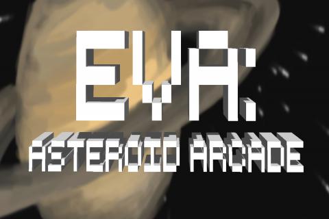 EVA: Asteroid arcade