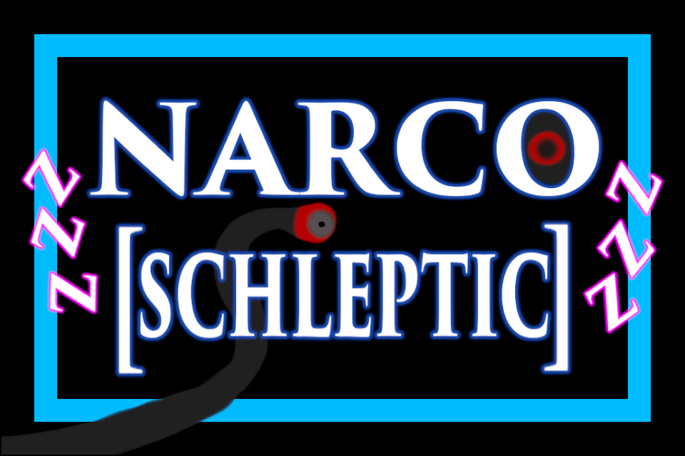 NARCO[SCHLEPTIC]