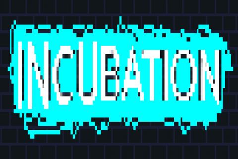 Incubation