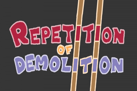 Repetition of Demolition