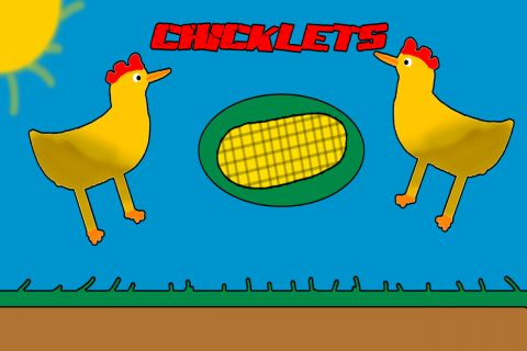 Chicklets - Dying for your Mamma!