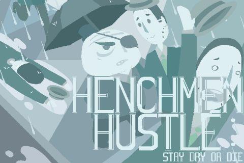 Henchmen Hustle: Stay Dry or Die