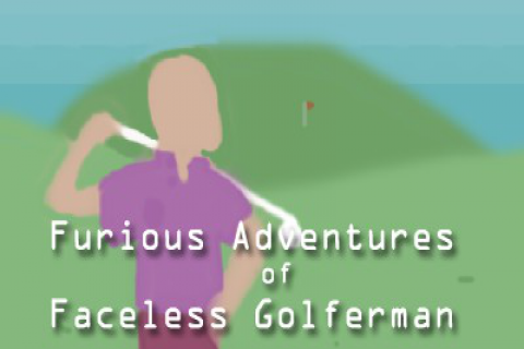 Furious Adventures of Faceless Golferman