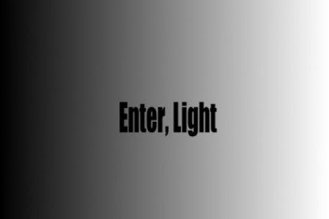 Enter, Light