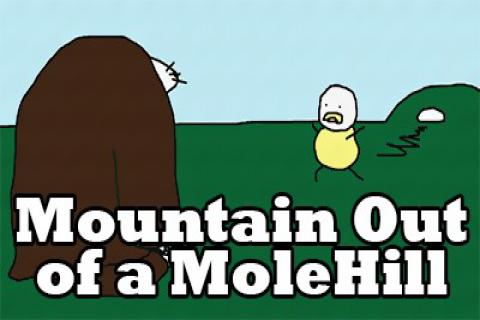 Mountain Out of a MoleHill