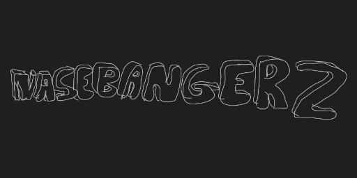 Nasebangerz